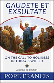 Gaudete et Exsultate - On the Call to Holiness in Today's World