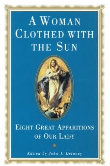 A Woman Clothed with the Sun - Eight Great Apparitions of Our Lady