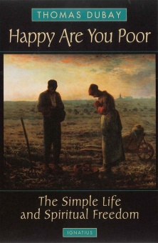 Happy are You Poor - The Simple Life and Spiritual Freedom