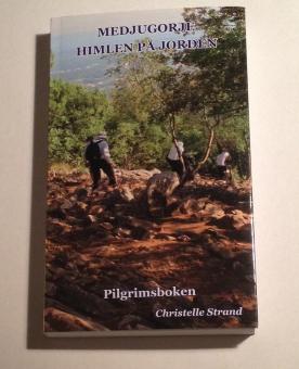 Medjugorje - Himlen på jorden. Pilgrimsboken