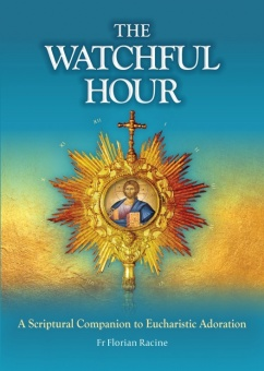 The Watchful Hour - a Scriptural Companion to Eucharistic Adoration (CTS)