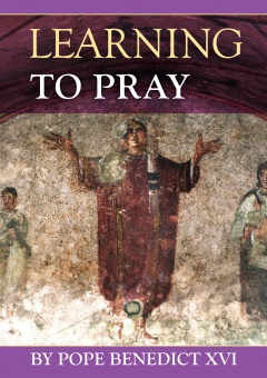 Learning to Pray - Pope Benedict invites us ... (CTS)