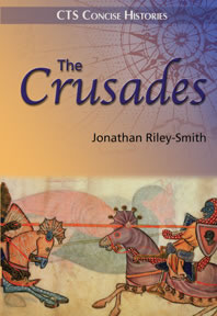 The Crusades - How to understand the Crusades (CTS)
