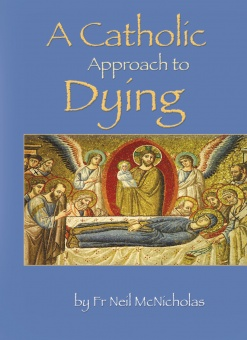 A Catholic Approach to Dying (CTS)