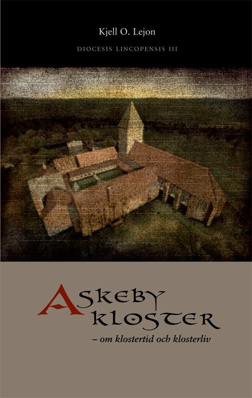 Askeby Kloster -Om klostertid & kl