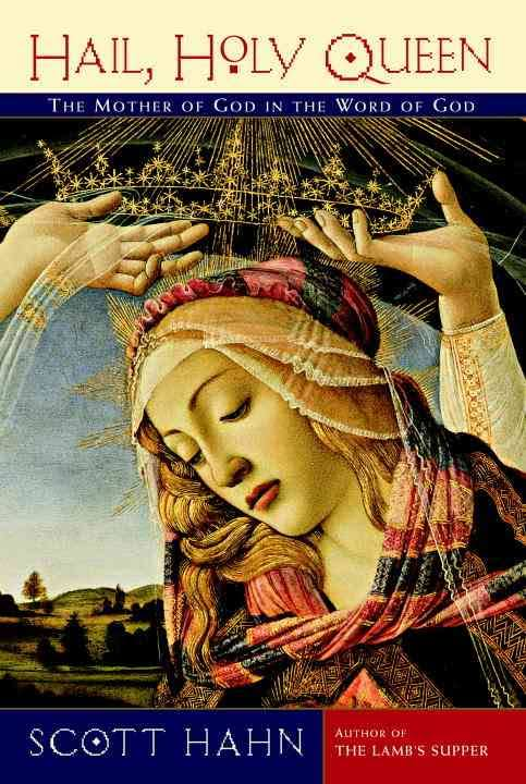 Hail, Holy Queen - The Mother of God ...