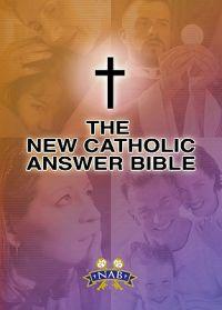 New Catholic Answers Bible, the (NABRE)